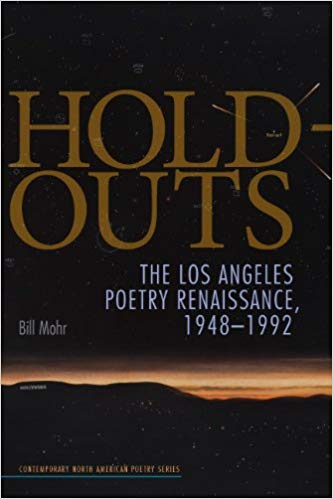 Reading Bill Mohr, Hold Outs: The Los Angeles Poetry Renaissance, 1948-1992