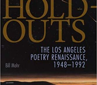 Reading Bill Mohr, Hold Outs: The Los Angeles Poetry Renaissance,1948-1992